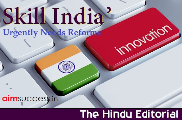 Skill India' Urgently Needs Reforms: The Hindu Editorial