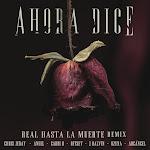 Chris Jeday, J Balvin & Ozuna - Ahora Dice (Real Hasta La Muerte Remix) [feat. Cardi B, Offset, Anuel & Arcángel] - Single  Cover