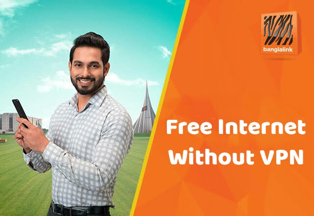 Banglalink Free Internet 2019 Without VPN App