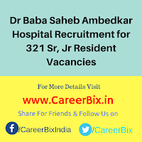 Dr Baba Saheb Ambedkar Hospital Recruitment for 321 Sr, Jr Resident Vacancies