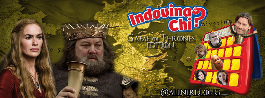 All Nerd Long Indovina Chi Game Of Thrones Edition