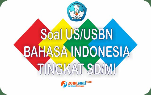Soal Ujian US/USBN Bahasa Indonesia Kelas 6 dan Kunci Jawaban