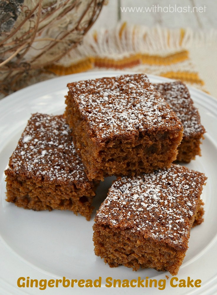 Snacking Cake ~ Rich, tasty Molasses, Gingerbread cake which is moist ...