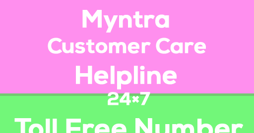 Know about Myntra Customer Care Helpline & 24×7 Toll Free Number, Email Id