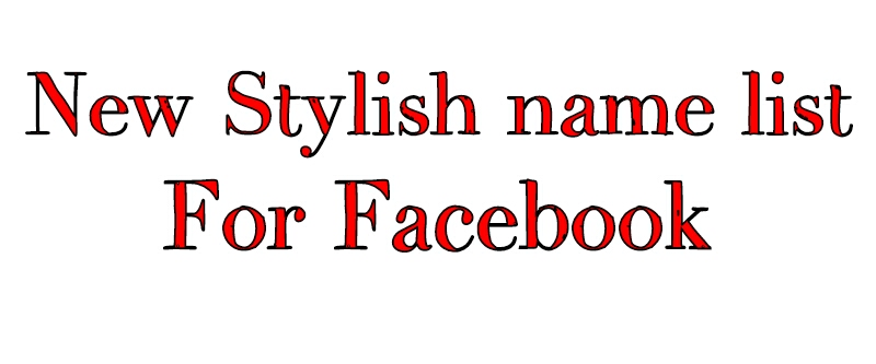 Stylish Names List For Facebook 2018