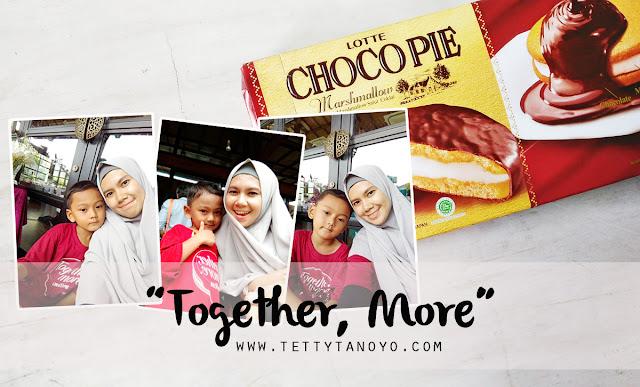 cara menumbuhkan kebersamaan dengan anak review lotte choco pie