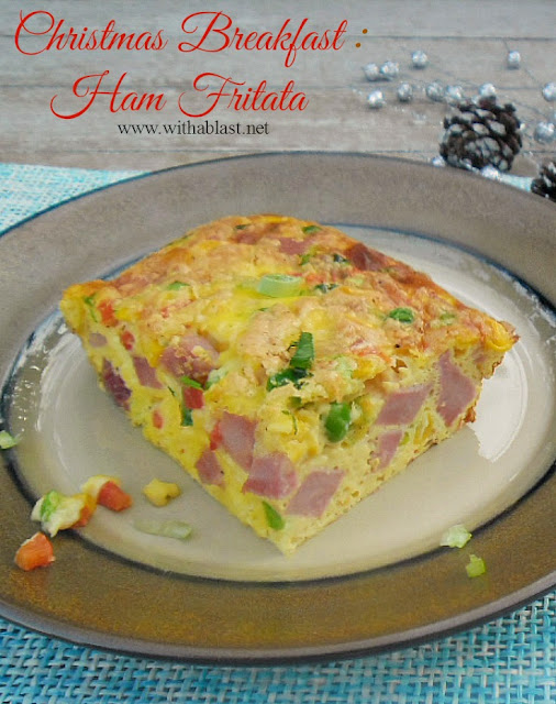 Christmas Breakfast: Ham Fritata ~ Perfect Christmas Breakfast ~ Quick and easy prepping {or do the chopping the night before!} -mix and bake ! Serves 8 #Christmas #Breakfast www.withablast.net