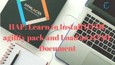 Learn to Install HTML agility pack and Load an HTML Document
