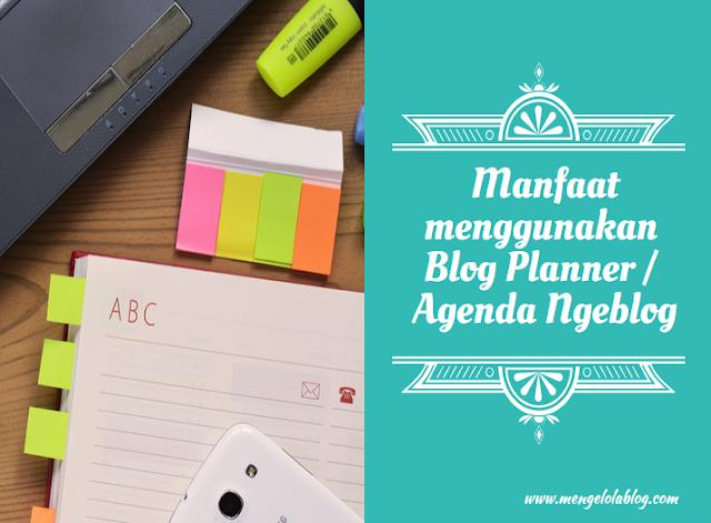 Manfaat menggunakan Blog Planner-Agenda ngeblog