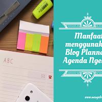 Manfaat menggunakan Blog Planner / Agenda ngeblog