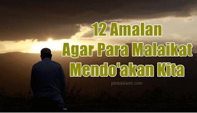 12 Amalan Agar Kita Didoakan oleh Malaikat