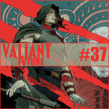 Cultural Wormhole Presents: Valiant Future Episode 37