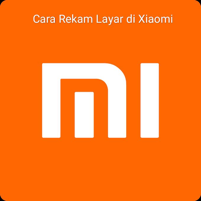 Cara merekam layar di Xiaomi tanpa root