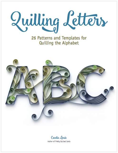 Quilling Letters E Book 26 Patterns And Templates For The Alphabet Quillling Cecelia Louie