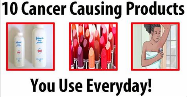 10 Cancer-Causing Products That You Use Everyday!
