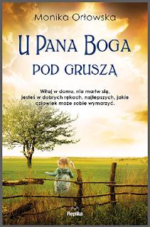 """""""U Pana Boga pod gruszą"""" Monika Orłowska - recenzja"""