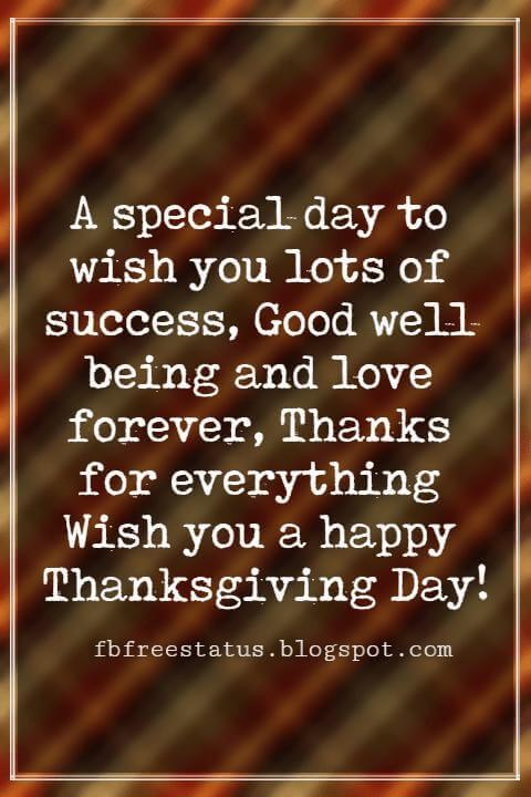 Thanksgiving Messages For Cards, A special day to wish you lots of success, Good well being and love forever, Thanks for everything Wish you a happy Thanksgiving Day!