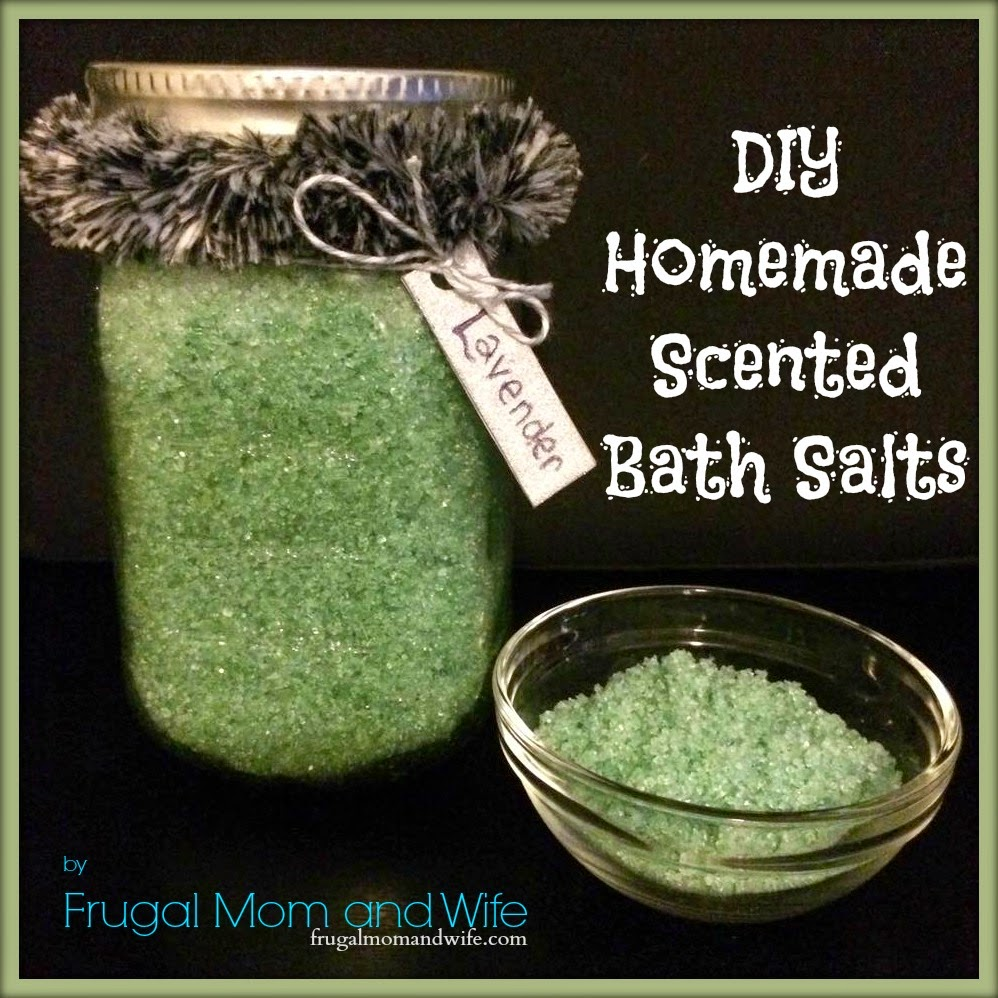 Frugal Mom and Wife: DIY Homemade Scented Bath Salts!