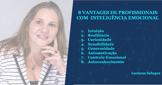 luciana seluque #luseluque 8 Vantagens de Profissionais com Inteligência Emocional