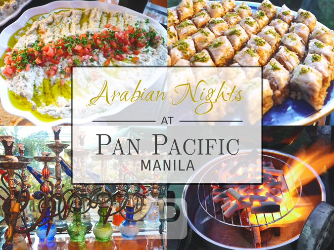 Flavors of the Middle East: Arabian Nights at Pan Pacific Manila