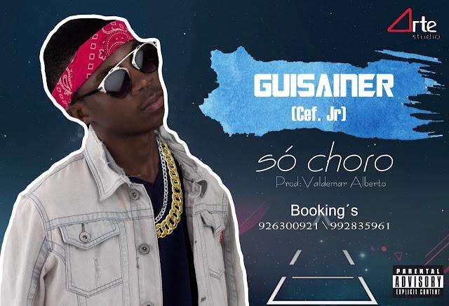 Guisainer (CEF Júnior) - Só Choro