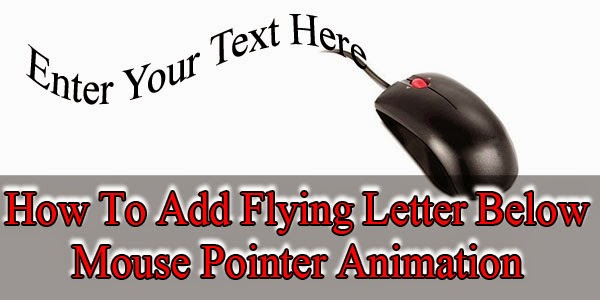 Flying Letter Below Mouse Pointer Animation | Blogger | Website