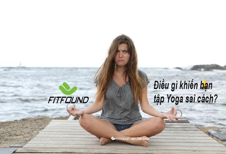 Dieu-gi-khien-ban-tap-yoga-sai-cach?