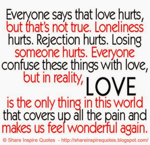 Everyone Says That Love Hurts, But That' Not True