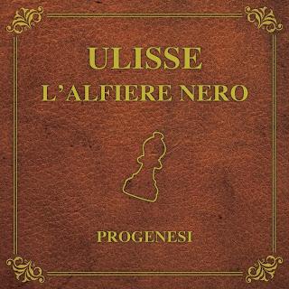 Progenesi - Ulisse L'Alfiere Nero