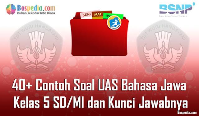 40+ Contoh Soal UAS Bahasa Jawa Kelas 5 SD/MI dan Kunci Jawabnya Terbaru