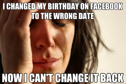 Why can't I change my birthday on facebook