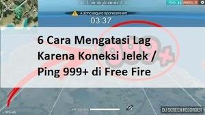 6 Cara Mengatasi Lag Karena Koneksi Jelek / Ping 999+ di Free Fire