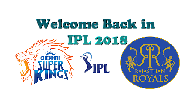 IPL 2018; Chennai Super Kings; Rajasthan Royals; Royals; IPL 2018 Schedule, Time table, Match list, Teams, Fixtures, Start & End Date Announced
