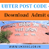 Download UBTER POST CODE-100 Admit card 2017- ubter.in