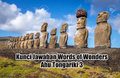 Kunci Jawaban Words Of Wonders Ahu Tongariki 3 Berani Wow