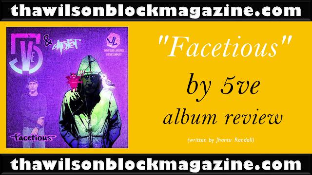 """Facetious"" by 5ve album review (written by Jhantu Randall)"