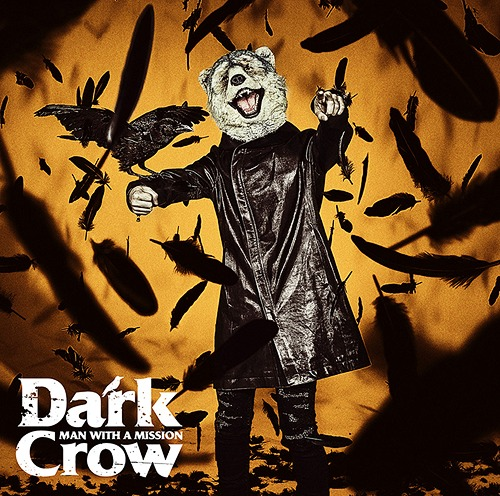 MAN WITH A MISSION – Dark Crow