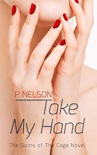 Take My Hand (The Doms of the Cage Book 1) by P Nelson