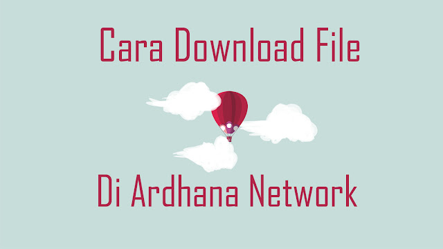 Cara Download File di Website Ardhana Network