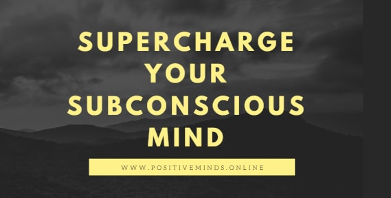 Supercharge your Subconscious mind to achieve your goals