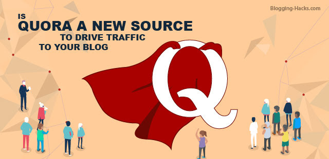 Is Quora a New Source to Drive Traffic to Your Blog