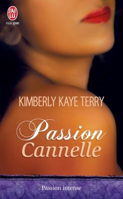 http://lachroniquedespassions.blogspot.fr/2014/07/passion-cannelle-kimberly-kaye-terry.html