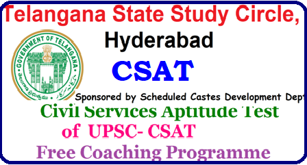Civil Services Aptitude Test of UPSC- CSAT 2019 free coaching programme at T.S. Study Circle Online applications are invited from eligible SC, ST, OBC and Minority candidates belonging to Telangana 31 districts for admission into Civil Services Aptitude Test of UPSC (CSAT-2019) free coaching programme at T.S. Study Circle, Hyderabad for the academic year 2018-19.http://www.paatashaala.in/2017/05/csat-2018-civil-services-aptitude-test-telangana-Schedule-caste-study-circle-free-coaching-Programme.html