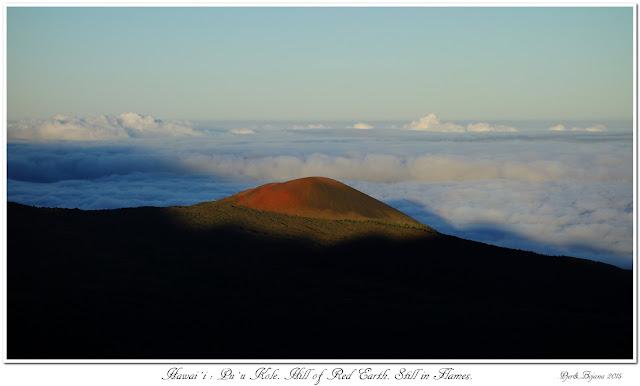 Hawai'i: Pu'u Kole. Hill of Red Earth. Still in Flames.