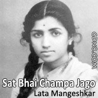 Sat Bhai Champa - Lata Mangeshkar