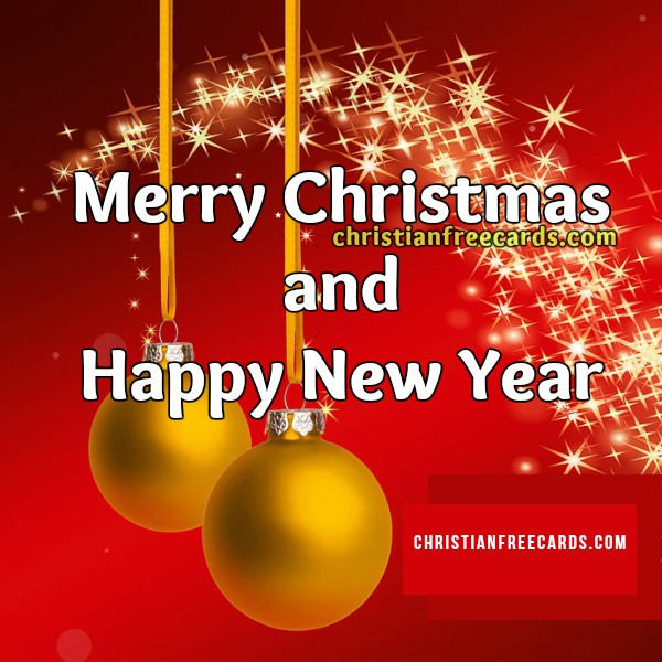 Free Christmas card, Happy New year, free image and quotes for friends and family by Mery Bracho