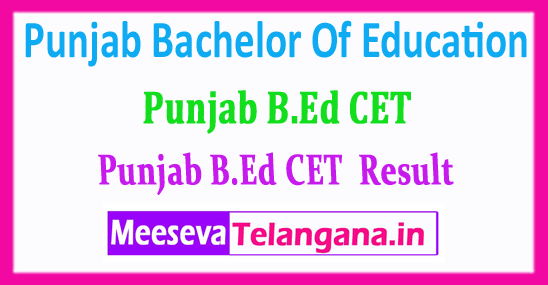 Punjab B.Ed CET Result Bachelor Of Education Common Entrance Test 2018 Result Download