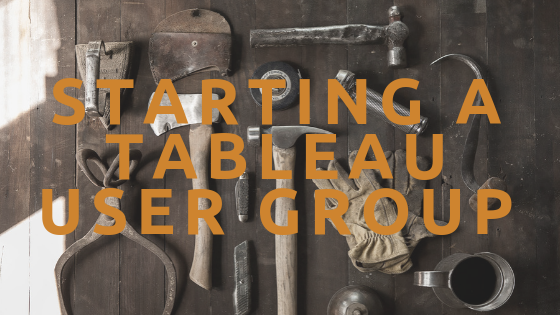 Starting a Tableau User Group (TUG)