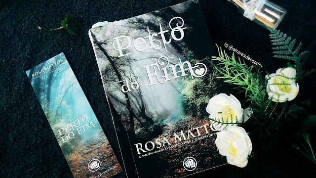 perto do fim, rosa mattos, literatura nacional, livros nacionais, eu leio nacional, escritora brasileira