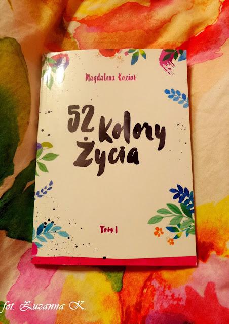 "[BOOK TOUR] ""52 kolory życia"" Tom 1 - Magdalena Kozioł"